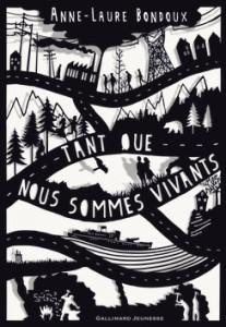 Tant que nous sommes vivants, d'Anne-Laure Bondoux