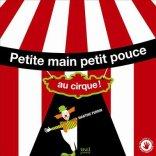 Petite main petit pouce au cirque !